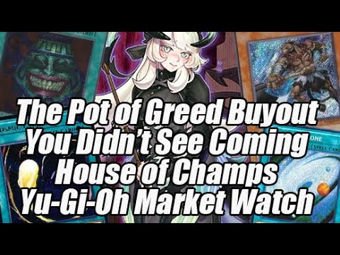 The Pot of Greed Buyout You Didn't See Coming! House of Champs Yu-Gi-Oh Market Watch