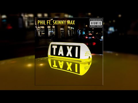 Phil ft. Skinny Max - Taxi [Official Audio]