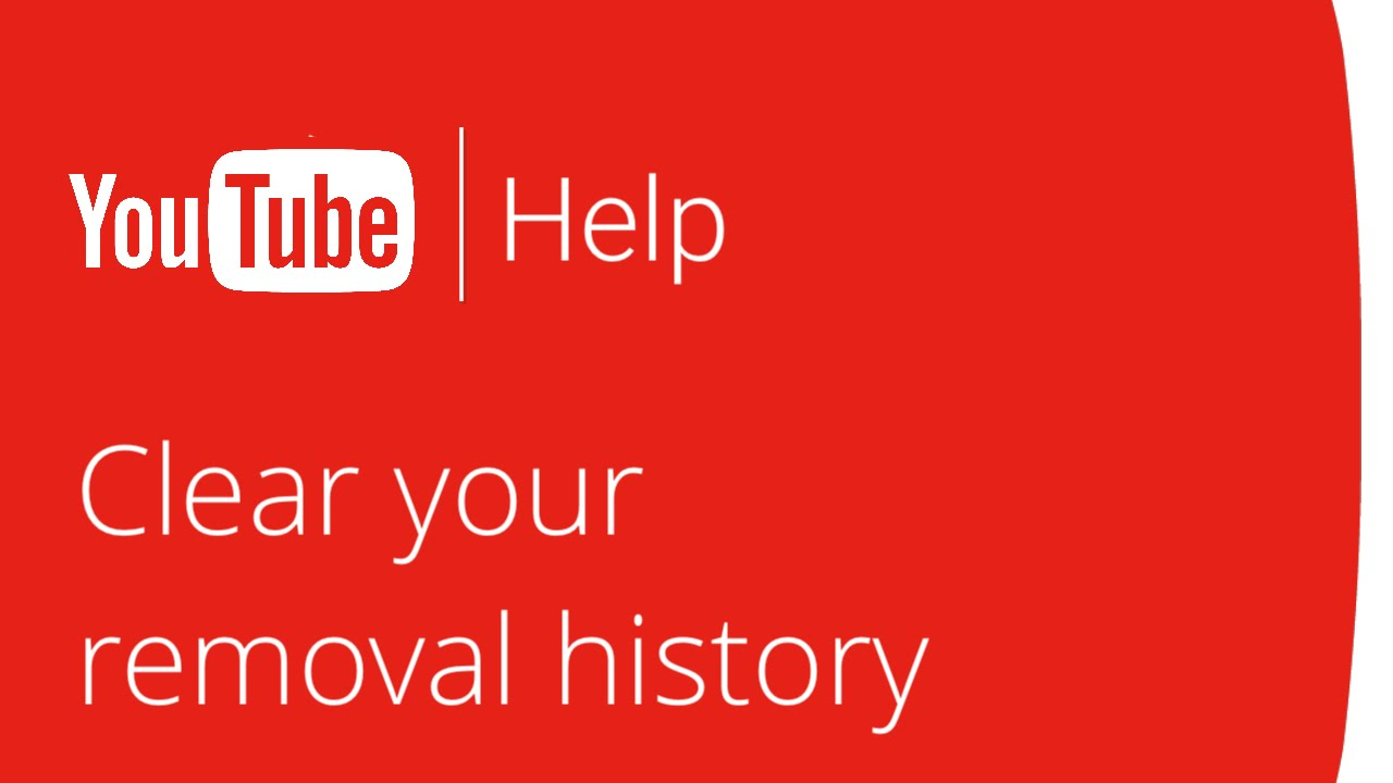 Clear Your Removal History On Youtube