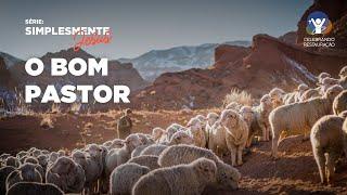 O Bom Pastor - Série: Simplesmente Jesus - Celebrando a restauração