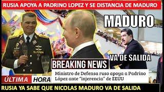 Rusia abandona a Maduro pero apoya a Padrino Lopez