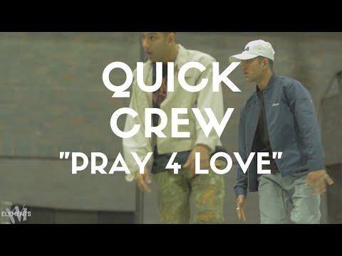 Quick Crew - Pray 4 Love | Elements XVI Workshops @thequickstyle