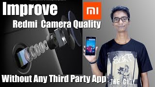 Improve Redmi  Camera Quality Without Any Third Party App