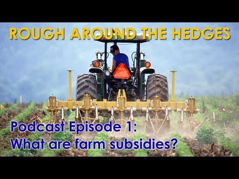 Ep. 1 Food Politics Part 1 - What are farming subsidies: A Broad explanation