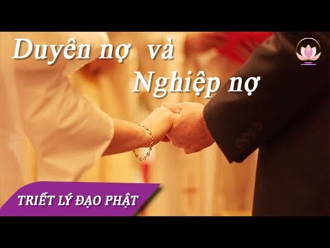 Nhân Duyên Và Nghiệp Duyên Trong Tình Yêu Và Hôn Nhân Vợ Chồng