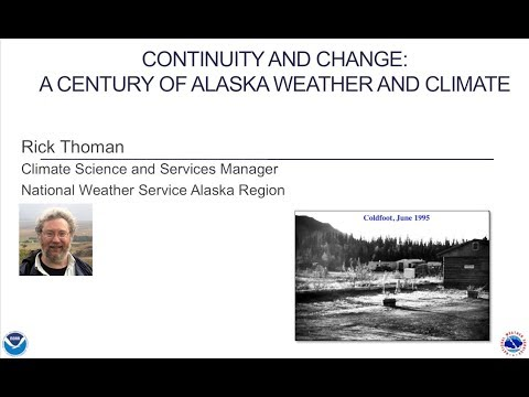 Continuity & Change: A Century of Alaska Weather and Climate - Rick Thoman
