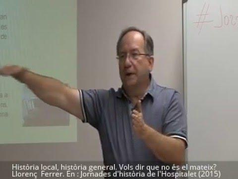 Història local, història general. Vols dir que no és el mateix? / Ll. Ferrer