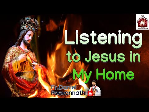 Listening to Jesus in My Home. Fr. Daniel Poovannathil. CSI church Puthukunnu. Day 2