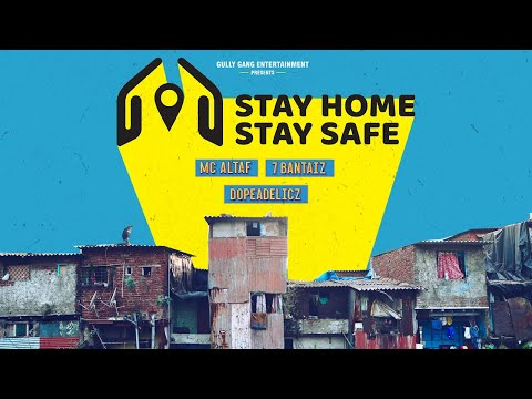 Stay Home Stay Safe - MC Altaf, 7Bantaiz, Dopeadelicz