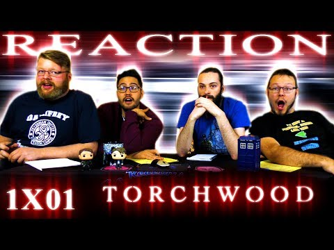 Torchwood 1x1 REACTION!!