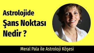 Şans Noktası Nedir ?  | Meral Pala ile Astroloji