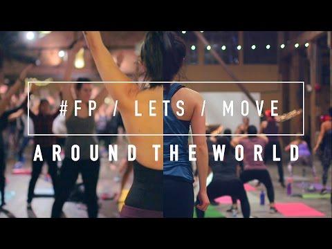 FP Movement Presents | #FPLetsMove Around the World