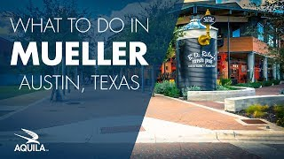 What to do in the Mueller Neighborhood (Austin, TX)