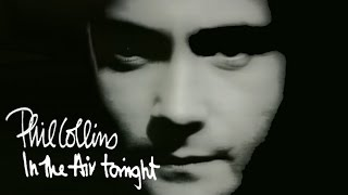 Phil Collins - In The Air Tonight (Official Music Video)