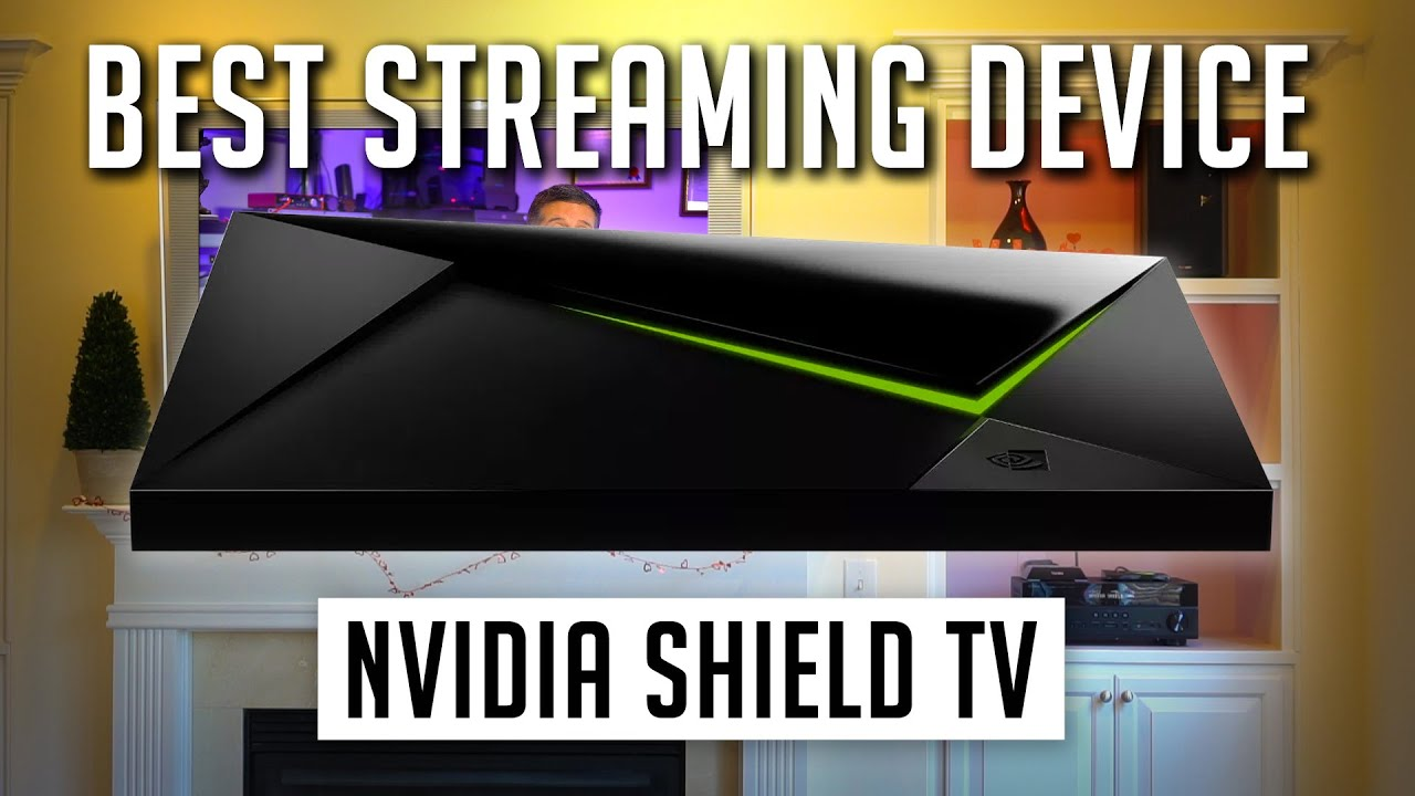 NVidia Shield TV - The Best Streaming Device in 2019