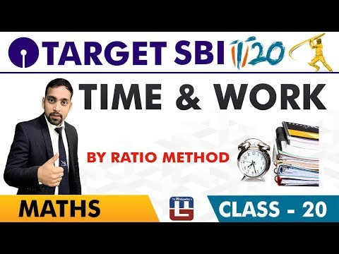 SBI Clerk Prelims 2018 | Time & Work | Maths Session | Live At 10 am | Class-20