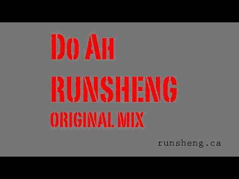 Do Ah - Runsheng - Original Mix