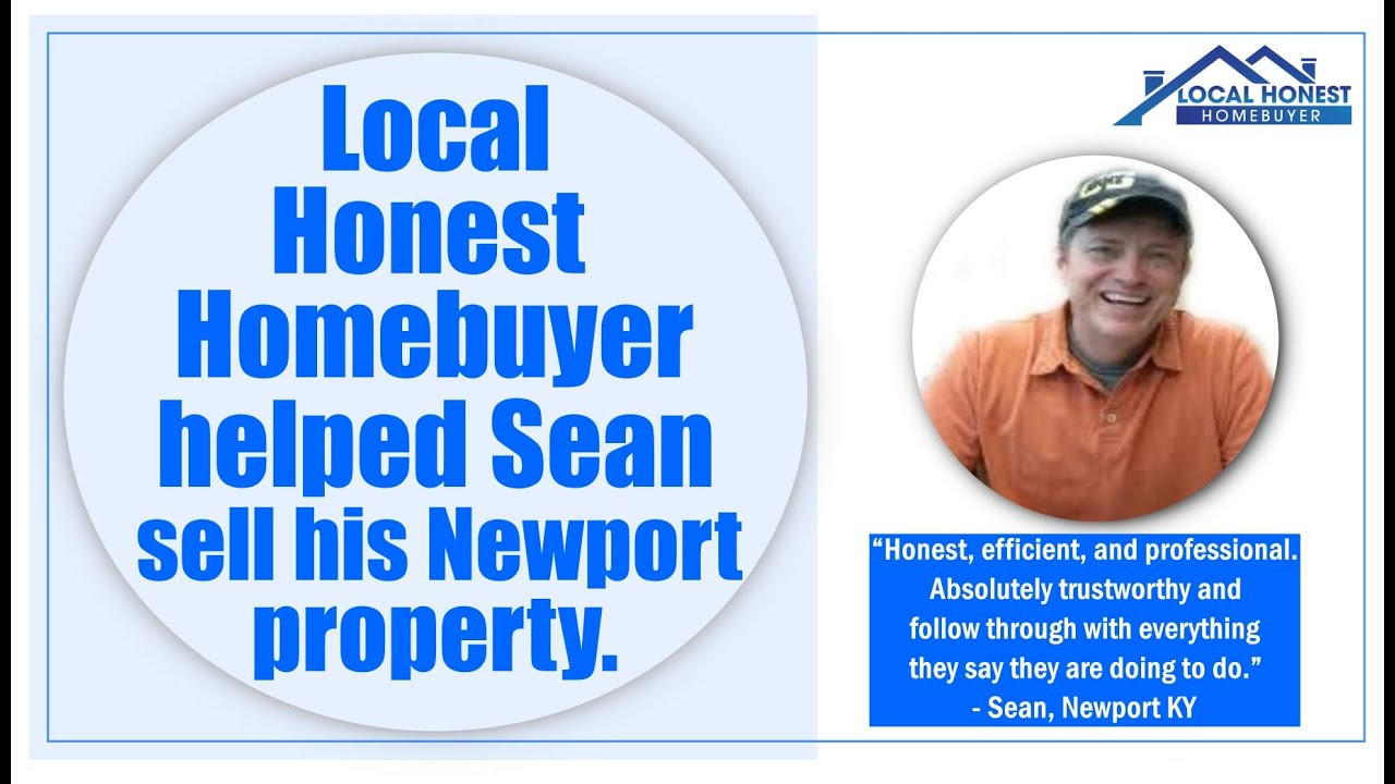 Local Honest Homebuyer helped Sean sell his Newport property.