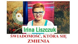 ŚWIADOMOŚĆ, KTÓRA SIĘ ZMIENIA - Irina Liszczuk - 31.08.2018 r. © VTV