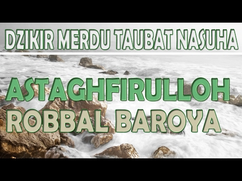 Dzikir Merdu Taubat Nasuha - Astaghfirullah Robbal Baroya - Istighfar