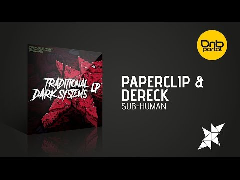 Paperclip & Dereck - Sub Human [Paperfunk Recordings]