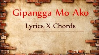 Gipangga Mo Ako Lyrics And Chords