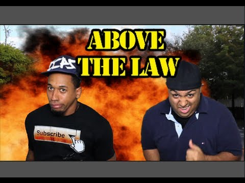 ABOVE THE LAW!