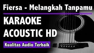 Fiersa Besari - Melangkah Tanpamu (Karaoke Acoustic Tanpa Vokal) HD