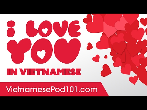 3 Ways to Say I Love You in Vietnamese
