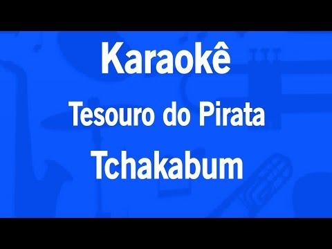 Karaokê Tesouro do Pirata - Tchakabum
