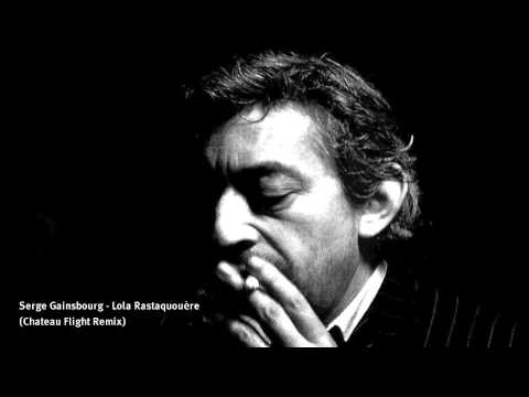 Serge Gainsbourg - Lola Rastaquouère (Chateau Flight Remix) 2001