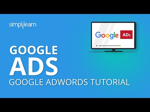 Google Ads | Google Ads Tutorial 2020 | Google AdWords Tutorial 2020 | PPC Advertising | Simplilearn
