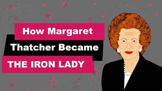 Margaret Thatcher Biography   Animated Video   THE IRON LADY
