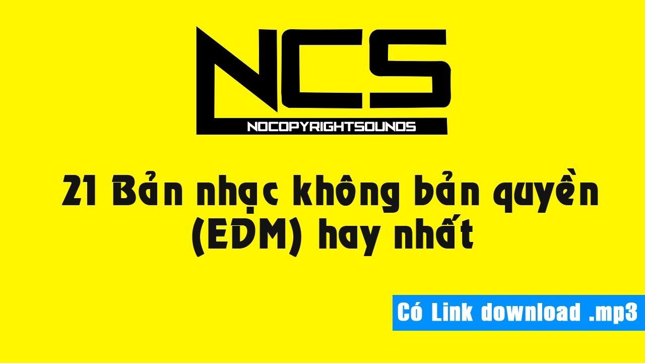 TOP 21 bản nhạc không bản quyền | Nhạc EDM miễn phí cho streamer | Nhạc làm Youtube