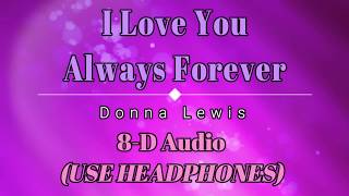 8D Audio 🎧 Donna Lewis - I Love You Always Forever (Lyric Video) [HD] [HQ]