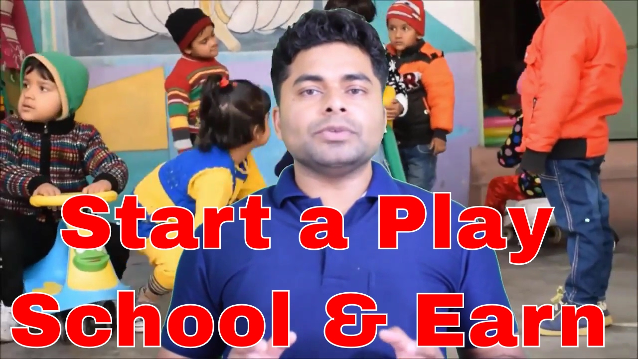 How To Start Your Own Play School And Earn प ल स क श र कर