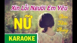 Xin Lỗi Người Em Yêu Karaoke Tone Nữ || Ca Sĩ Phương Thế Ngọc