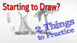 Starting to Draw? PART 2: Two Things to Practice