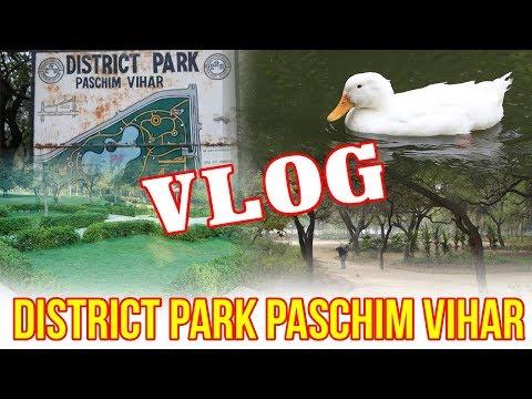 District Park Delhi | डिस्ट्रिक्ट पार्क दिल्ली | Peeragarhi Paschim Vihar Dilli | Garden Video,Vlog