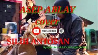 Download Mp3 Silih Antosan  Cover Musik   Voc : Asep Ablay