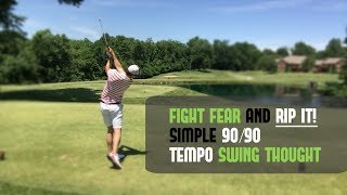 Golf Swing Tempo | 90 / 90 Swing Thought To Fight Fear and Get Consistency
