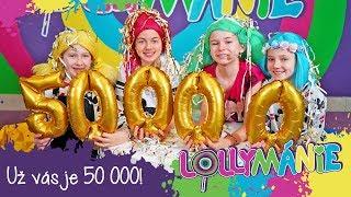 Lollymánie - Už vás je 50 000! 💜💙💚💛