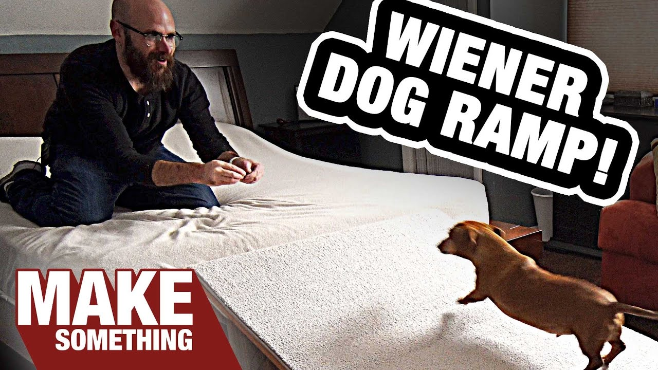Making A Wiener Dog Ramp Will He Use It Woodworking Project