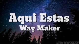 Way Maker - Aqui Estás - (Español) - [LETRA HD]