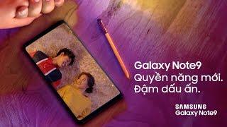 Galaxy Note9 | Quyền năng mới cho trọn vẹn từng phút giây