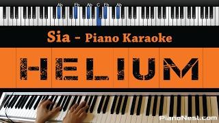 Sia - Helium - Piano Karaoke / Sing Along / Cover with Lyrics