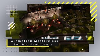 Twinmotion Masterclass for Archicad users