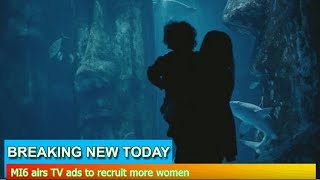 Breaking News - MI6 airs TV ads to recruit more women