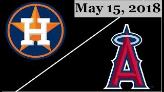 Houston Astros vs Los Angeles Angels Highlights || May 15, 2018