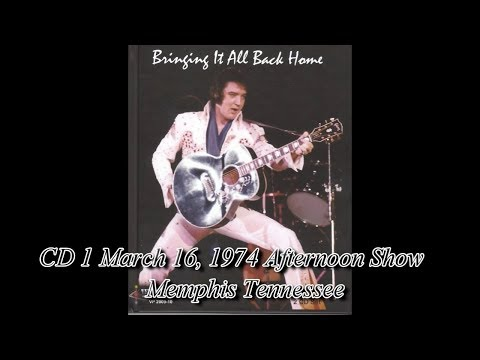 Elvis Presley ‎– Bringing It All Back Home CD1 ( March 16, 1974 )Afternoon Show